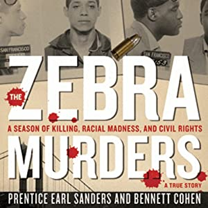 The Zebra Murders: A Season of Killing, Racial Madness, and Civil Rights | [Prentice Earl Sanders, Bennett Cohen]