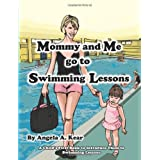 Mommy and Me Go to Swimming Lessons ~ Angela A. Kear