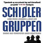 Schiølergruppen: Danske nazi-terrorister under besaettelsen | Lasse Bruun Jonassen,Jonas Lind