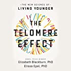 The Telomere Effect: The New Science of Living Younger Hörbuch von Elizabeth Blackburn, Elissa Epel Gesprochen von: Suzanne Toren