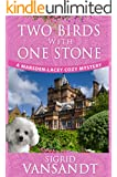 Two Birds With One Stone (A Marsden-Lacey Cozy Mystery Book 1)