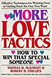 By Thomas W. McKnight More Love Tactics: How to Win that Special Someone [Mass Market Paperback]