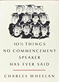 img - for 10 1/2 Things No Commencement Speaker Has Ever Said book / textbook / text book