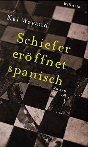 schiefer-eroffnet-spanisch