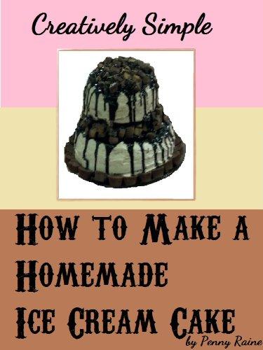 How to Make a Homemade Ice Cream Cake (Creatively Simple)
