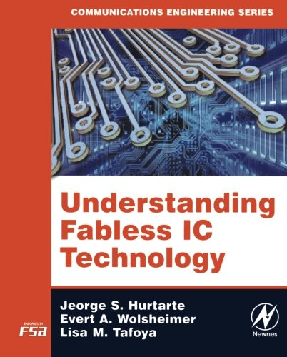 Understanding Fabless Ic Technology (Communications Engineering Series)