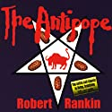 The Antipope: The First Part of the Brentford Trilogy (       UNABRIDGED) by Robert Rankin Narrated by Robert Rankin, Andy Greenhalgh, David Gooderson