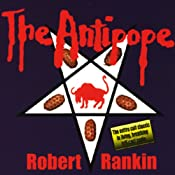 The Antipope: The First Part of the Brentford Trilogy | Robert Rankin
