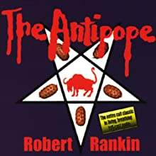 The Antipope: The First Part of the Brentford Trilogy Audiobook by Robert Rankin Narrated by Robert Rankin, Andy Greenhalgh, David Gooderson