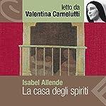 La casa degli spiriti | Isabel Allende