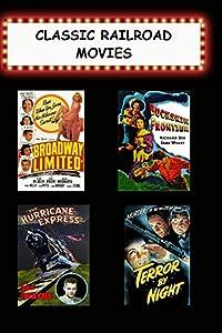 Classic Railroad Movies (Broadway Limited, Buckskin Frontier, Hurricane Express, Terror By Night)