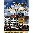Travel Denmark 2012: Copenhagen, Odense, Aarhus, Aalborg & more - Illustrated Guide, Phrasebook & Maps. (Mobi Travel)