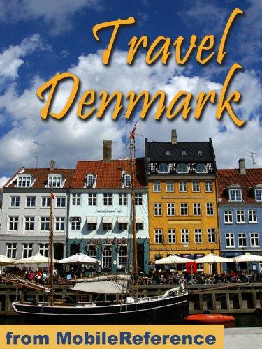 Travel Denmark 2011: Copenhagen, Odense, Aarhus, Aalborg & more - Illustrated Guide, Phrasebook & Maps. (Mobi Travel)