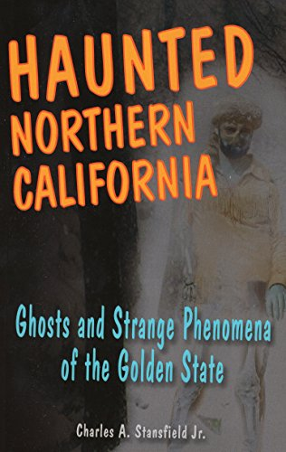 Image for Haunted Northern California: Ghosts and Strange Phenomena of the Golden State (Haunted Series)