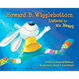 Howard B. Wigglebottom Listens to His Heart(Age 4-8)