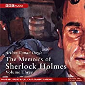 Memoirs of Sherlock Holmes, Volume 3 [Dramatised] | [Sir Arthur Conan Doyle]