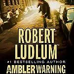 The Ambler Warning: A Novel | Robert Ludlum