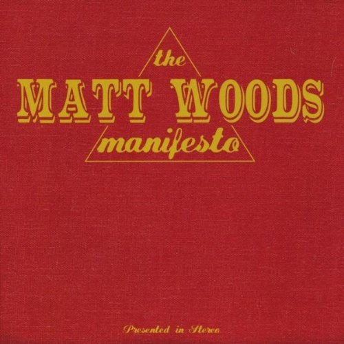Matt Woods, The Matt Woods Manifesto