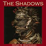The Shadows | Henry S. Whitehead