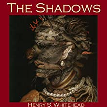 The Shadows Audiobook by Henry S. Whitehead Narrated by Cathy Dobson