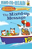 The Mixed-up Message (Busytown Mysteries)