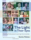 The Light in Their Eyes: Creating Multicultural Learning Communities, 10th Anniversary Edition (Multicultural Education Series)