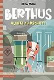 "Afficher ""Berthus. T4. Alerte au pschitt !"""