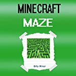 Minecraft Maze | Billy Miner