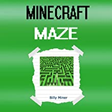 Minecraft Maze Audiobook by Billy Miner Narrated by Benjamin Green