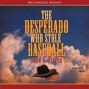 The Desperado Who Stole Baseball | [John Ritter]