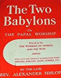 img - for The Two Babylons, or The Papal Worship book / textbook / text book