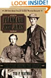 Frank and Jesse James, 2E: The Story Behind the Legend