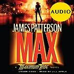 MAX: A Maximum Ride Novel   James Patterson