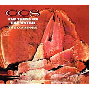 Tap Turns On The Water: The C.C.S. Story - 2 Disc Deluxe Edition