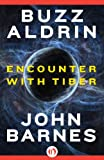 Encounter with Tiber by John Barnes and Buzz Aldrin
