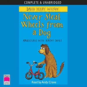 Never Steal Wheels from a Dog | [David Henry Wilson]