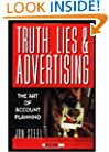Truth, Lies, and Advertising: The Art of Account Planning (Adweek Magazine Series)