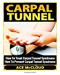 Carpal Tunnel: How to Treat Carpal Tu...