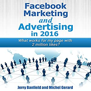 Facebook Marketing and Advertising in 2016 Audiobook