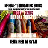Leading to Reading: Improve Your Reading Skills (Sunday Targets Book 5)