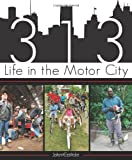 John Carlisle 313: Life in the Motor City