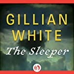 The Sleeper: A Novel | Gillian White