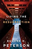 PETERSON EUGENE LIVING THE RESURRECTION (Navpress Devotional Readers)