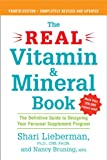 img - for The Real Vitamin and Mineral Book, 4th edition: The Definitive Guide to Designing Your Personal Supplement Program book / textbook / text book