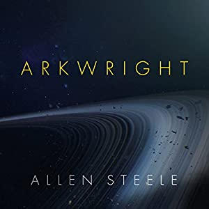 Arkwright Audiobook by Allen Steele Narrated by Stephen Bel Davies