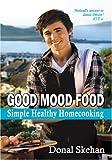 Good Mood Food: Simple, Healthy, Home Cooking