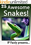 25 Awesome Snakes! Incredible Facts,...