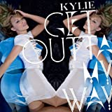 KYLIE MINOGUE-GET OUTTA MY WAY