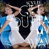 KYLIE MINOGUE-GET OUTTA MY WAY