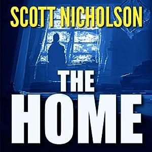 The Home | [Scott Nicholson]